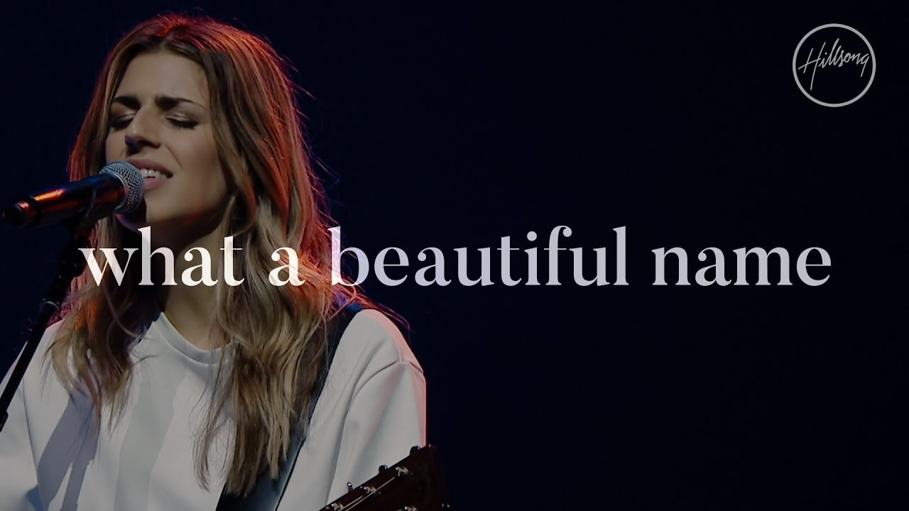 What A Beautiful Name – Hillsong Worship