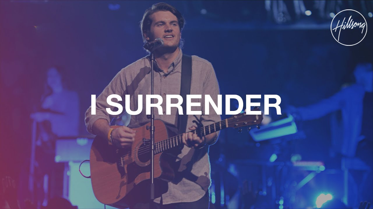 I Surrender – Hillsong Worship